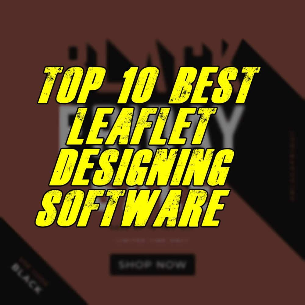Top 10 Software And Tools For Designing Leaflets The Tech Top 10