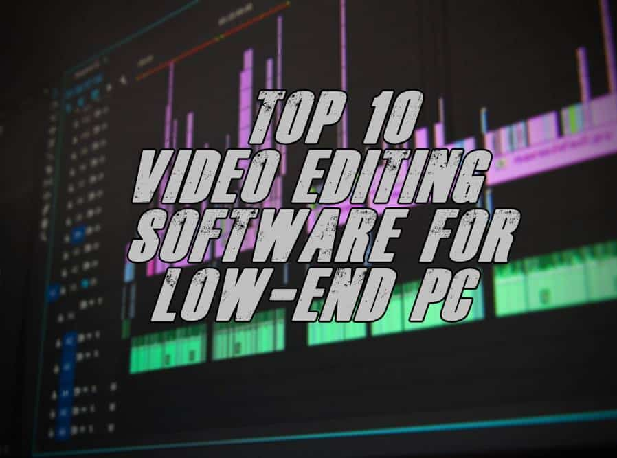 best video editing software for low end pc
