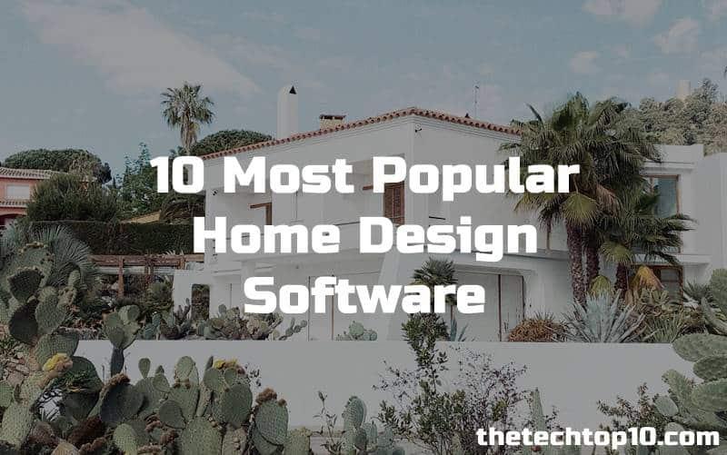 Top 10 Home Design Software Designer S Picks The Tech Top 10